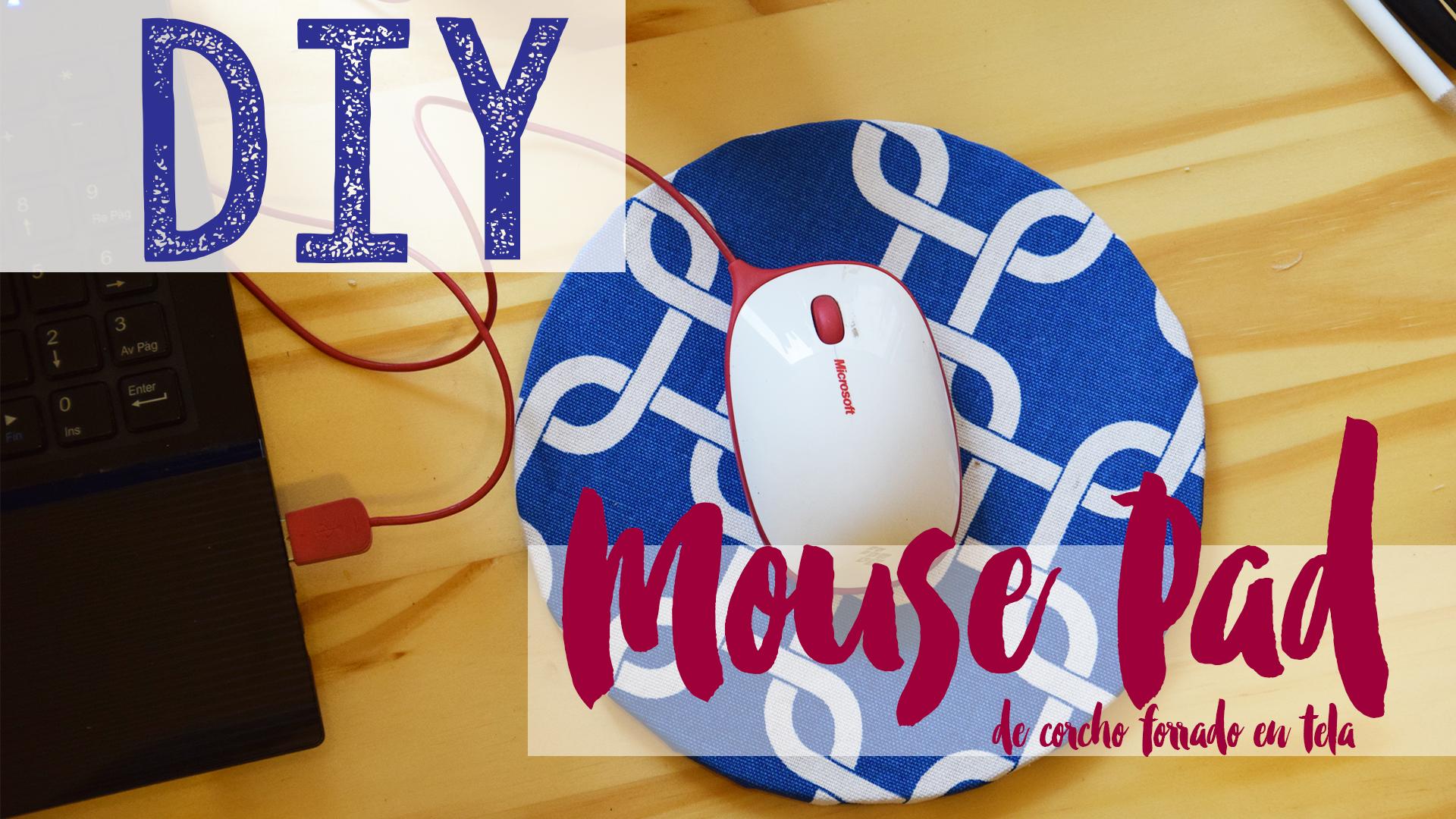 Video HB:  DIY – Mouse Pad de corcho forrado en tela