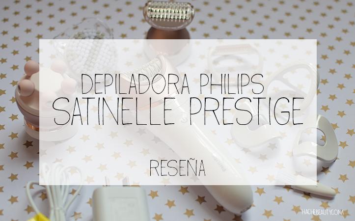 Reseña: depiladora Satinelle Prestige de Philips