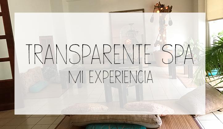 Mi experiencia en Transparente Spa